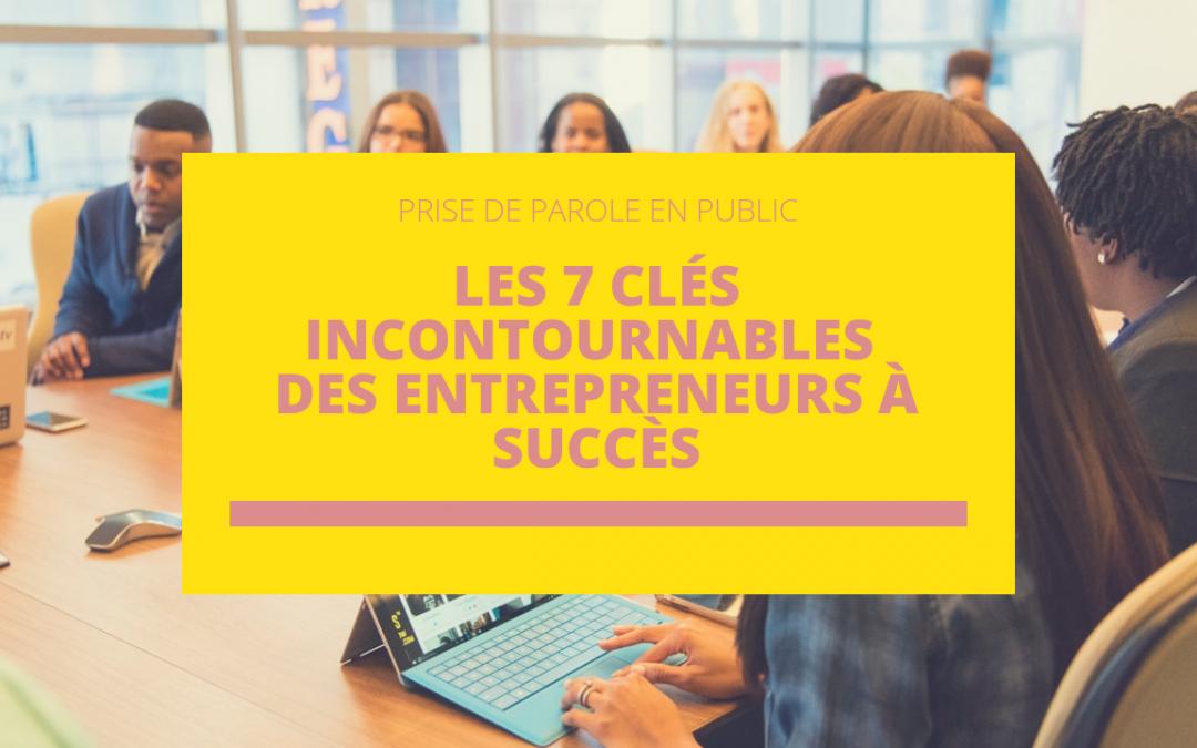 Prise de parole en public : Les 7 clés incontournables des entrepreneurs à succès