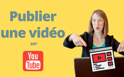 Comment mettre une vidéo sur YouTube [TUTO]