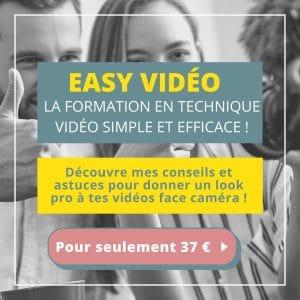 EASY VIDEO, LA FORMATION EN TECHNIQUE VIDÉO SIMPLE ET EFFICACE POUR DÉBUTANTS